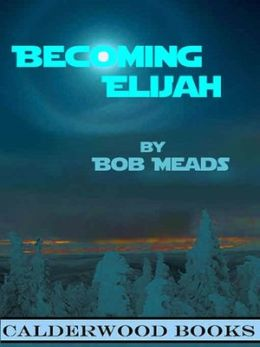 Becoming Elijah