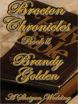 Brocton Chronicles II [A Shotgun Wedding]