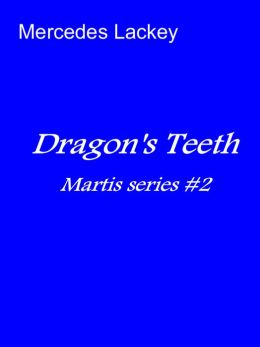 Dragon's Teeth (Martis series #2)