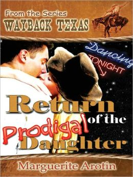 Return Of The Prodigal Daughter [Wayback Texas Series]