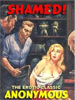 Shamed: A Classic of 1960s Erotica