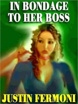 In Bondage to Her Boss: The Classic of Submission