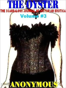 The Oyster Vol. 3: The Victorian Underground Magazine of Erotica