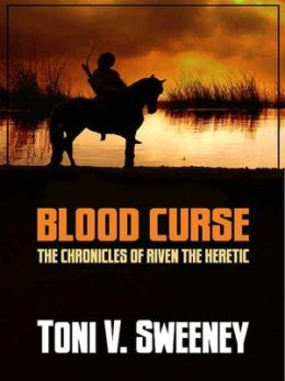 Blood Curse [Book Two: The Chronicles Of Riven The Heretic]