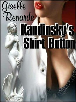 Kandinsky's Shirt Button (Quirky Transgender Call Girl Erotic Romance)