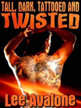 Tall, Dark, Tattooed And Twisted