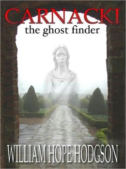 Carnacki, Ghost Finder: The Classic of Supernatural Terrors