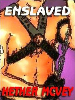 Enslaved: Gay Male Erotica