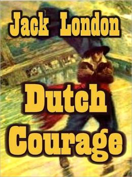 Dutch Courage and Other Early Stories