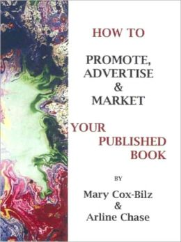 How to Promote, Market, and Advertise Your Published Book