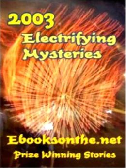 Electrifying Mysteries: Prize Winning Stories from www.ebooksonthe.net