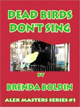 Dead Birds Don't Sing [Alex Masters Series Book 1]