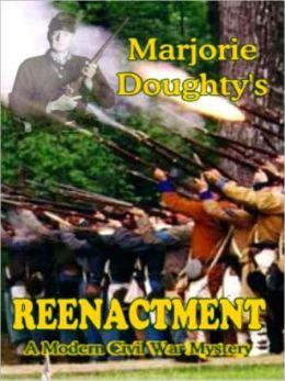 Reenactment: A Modern Civil War Mystery