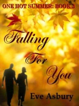 Falling For You [One Hot Summer Series Book 3]