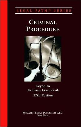 Criminal Procedure (Kamisar, 12th Ed.)