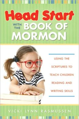 Head Start with the Book of Mormon: Using the Scriptures to Teach Children Reading and Writing Skills