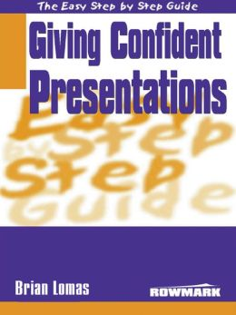 Easy Step By Step Guide to Giving Confident Presentations