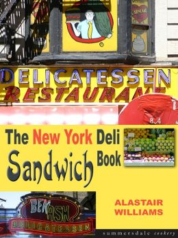 New York Deli Sandwich Book, The