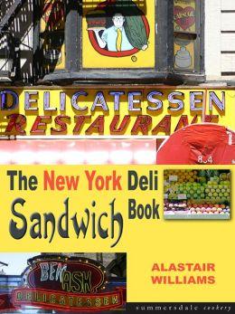 New York Deli Sandwich Book, The