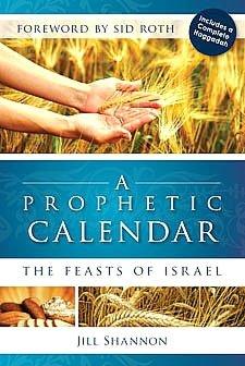 A Prophetic Calendar: The Feasts of Israel