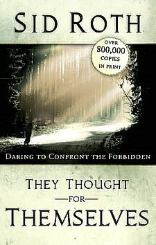 They Thought for Themselves: Daring to Confront the Forbidden