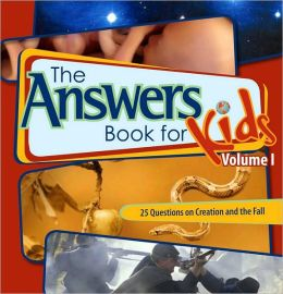 The Answers Book for Kids I