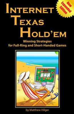 Internet Texas Hold'em: Winning Strategies for Full-Ring and Short-Handed Games