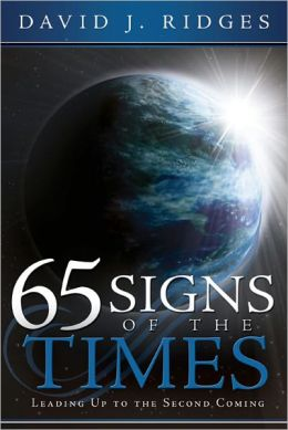 65 Signs of the Times: Leading up to the Second Coming