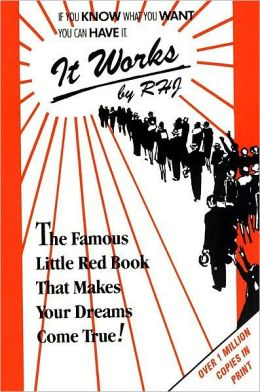 It Works! The Famous Little Red Book That Makes Your Dreams Come True!