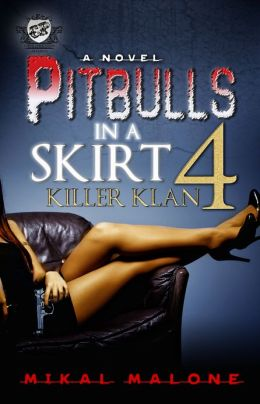 Pitbulls In A Skirt 4: Killer Klan (The Cartel Publications Presents)