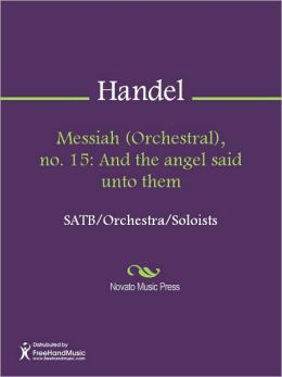 Messiah (Orchestral), no. 15: And the angel said unto them