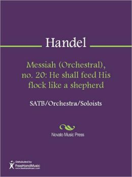 Messiah (Orchestral), no. 20: He shall feed His flock like a shepherd