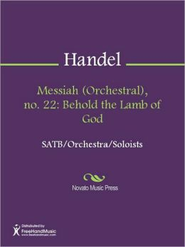 Messiah (Orchestral), no. 22: Behold the Lamb of God