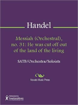 Messiah (Orchestral), no. 31: He was cut off out of the land of the living