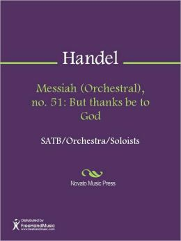 Messiah (Orchestral), no. 51: But thanks be to God