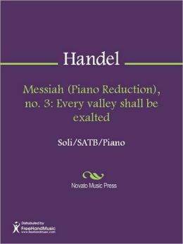 Messiah (Piano Reduction), no. 3: Every valley shall be exalted