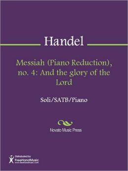 Messiah (Piano Reduction), no. 4: And the glory of the Lord