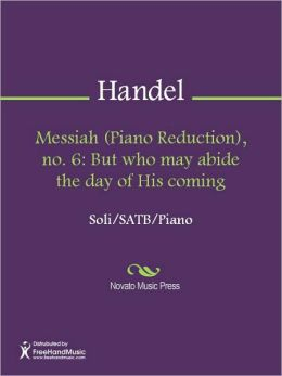 Messiah (Piano Reduction), no. 6: But who may abide the day of His coming
