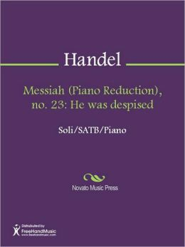 Messiah (Piano Reduction), no. 23: He was despised