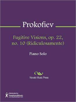 Fugitive Visions, op. 22, no. 10 (Ridiculosamente)