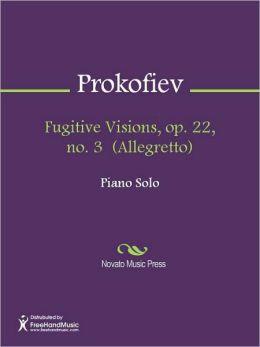 Fugitive Visions, op. 22, no. 3 (Allegretto)