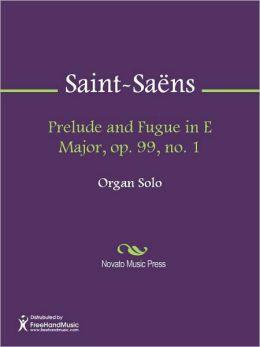 Prelude and Fugue in E Major, op. 99, no. 1