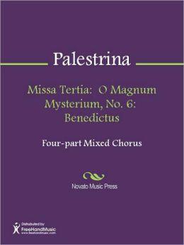 Missa Tertia: O Magnum Mysterium, No. 6: Benedictus