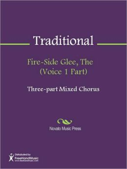 Fire-Side Glee, The (Voice 1 Part)