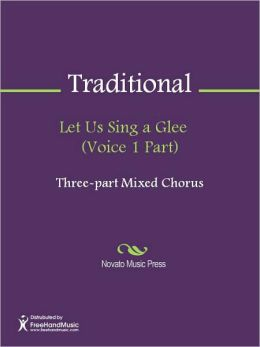 Let Us Sing a Glee (Voice 1 Part)