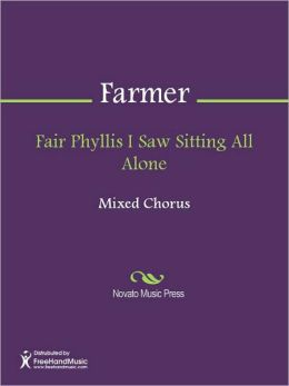Fair Phyllis I Saw Sitting All Alone