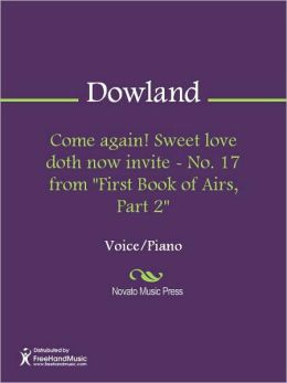 Come again! Sweet love doth now invite - No. 17 from