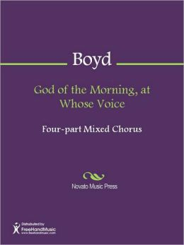 God of the Morning, at Whose Voice