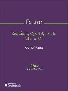 Requiem, Op. 48, No. 6: Libera Me