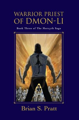 Warrior Priest of Dmon-Li: The Morcyth Saga Book Three